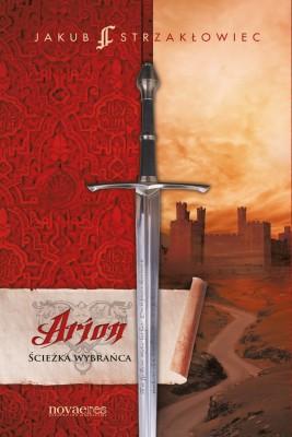 okładka Arion. Ścieżka Wybrańca, Ebook | Jakub  Strzakłowiec