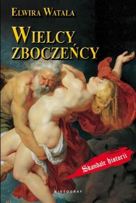 okładka Wielcy zboczeńcy, Ebook | Elwira Watała