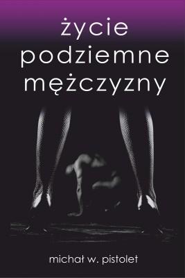 okładka Życie podziemne mężczyzny, Ebook | Michał W.  Pistolet
