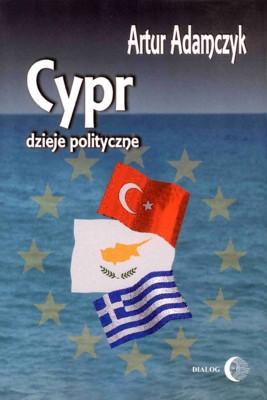 okładka Cypr. Dzieje polityczne, Ebook   Artur  Adamczyk