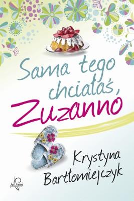 okładka Sama tego chciałaś, Zuzanno, Ebook | Krystyna  Bartłomiejczyk