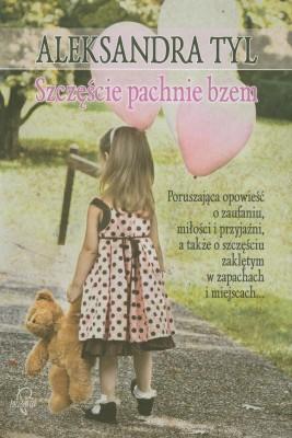 okładka Szczęście pachnie bzem, Ebook | Aleksandra  Tyl