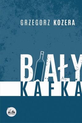 okładka Biały Kafka, Ebook | Grzegorz  Kozera