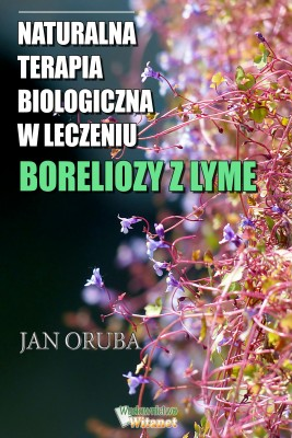 okładka Naturalna terapia biologiczna w leczeniu boreliozy z Lyme, Ebook | Jan Oruba