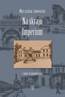 okładka Na skraju Imperium i inne wspomnienia, Ebook | Mieczysław Jałowiecki