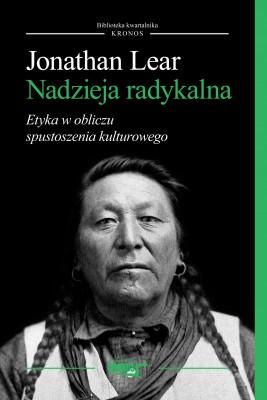 okładka Nadzieja radykalna. Etyka w obliczu spustoszenia kulturowego, Ebook | Jonathan  Lear, Marcin  Rychter
