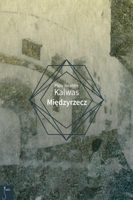 okładka Międzyrzecz, Ebook | Piotr Ibrahim  Kalwas