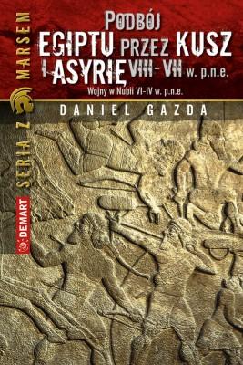 okładka Podbój Egiptu przez Kusz i Asyrię w VIII-VII w. p.n.e., Ebook | Daniel  Gazda