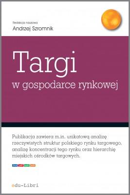 okładka Targi w gospodarce rynkowej, Ebook | Andrzej Szromnik, Jacek Bazarnik, Adam Figiel, Iryna Manczak, Krzysztof Piotr Wojdacki