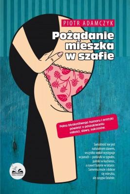 okładka Pożądanie mieszka w szafie, Ebook | Piotr  Adamczyk