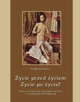 okładka Życie przed życiem życie po życiu, Ebook | Andrzej  Sarwa