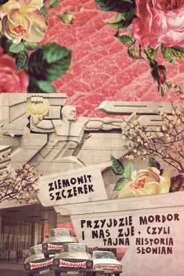 okładka Przyjdzie Mordor i nas zje, Ebook   Ziemowit Szczerek