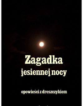 okładka Zagadka jesiennej nocy, Ebook | Stefan Grabiński, Władysław Stanisław Reymont, Andrzej  Sarwa