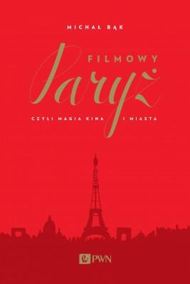 okładka Filmowy Paryż, Ebook | Michał  Bąk