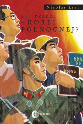 okładka Kto rządzi w Korei Północnej?, Ebook   Nicolas  Levi