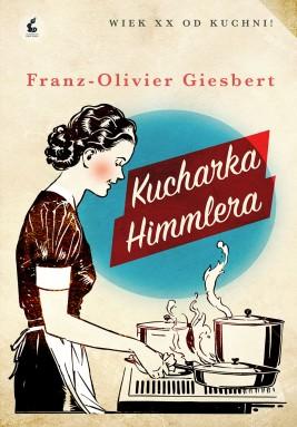 okładka Kucharka Himmlera, Ebook | Franz-Olivier Giesbert