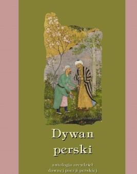 okładka Dywan perski. Antologia arcydzieł dawnej poezji perskiej, Ebook | Praca zbiorowa