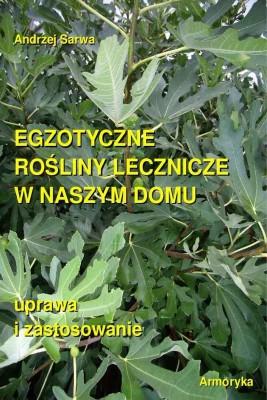 okładka Egzotyczne rośliny lecznicze w naszym domu, Ebook | Andrzej  Sarwa