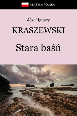 okładka Stara baśń, Ebook | Józef Ignacy Kraszewski