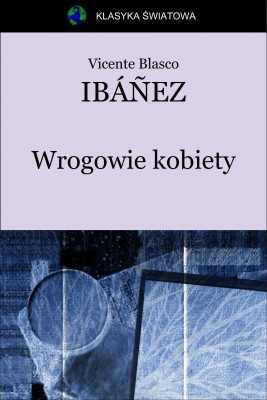 okładka Wrogowie kobiety, Ebook | Vicente Blasco  Ibáñez