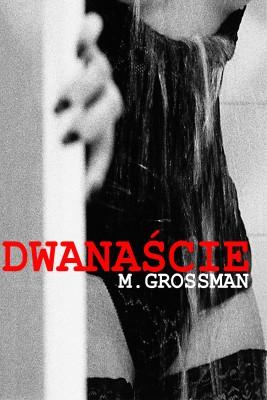 okładka Dwanaście, Ebook | M. Grossman