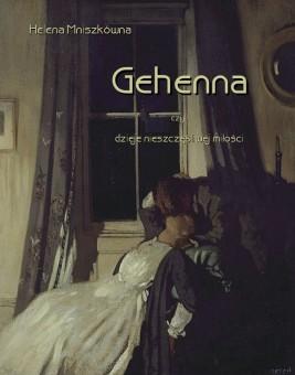 okładka Gehenna, czyli dzieje nieszczęśliwej miłości, Ebook | Helena Mniszkówna