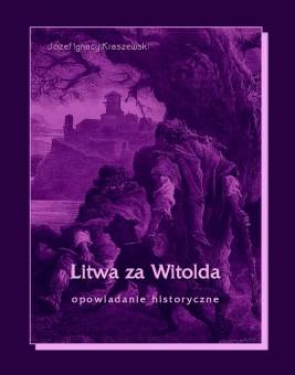 okładka Litwa za Witolda, Ebook | Józef Ignacy Kraszewski