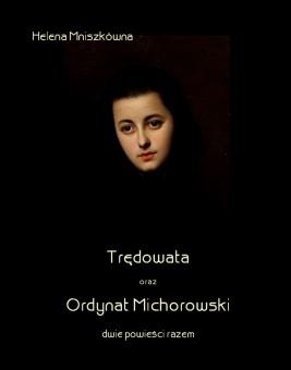 okładka Trędowata oraz Ordynat Michorowski, Ebook | Helena  Mniszkówna