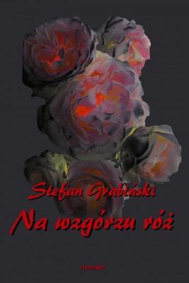 okładka Na wzgórzu róż, Ebook | Stefan Grabiński