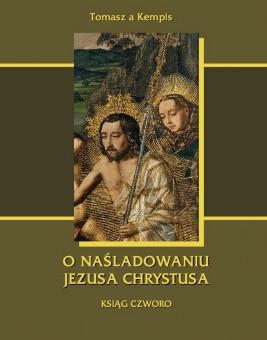 okładka O naśladowaniu Jezusa Chrystusa. Ksiąg czworo, Ebook | Tomasz  Kempis