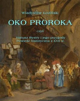 okładka Oko proroka czyli Hanusz Bystry i jego przygody. Powieść przygodowa z XVII w., Ebook | Władysław Łoziński