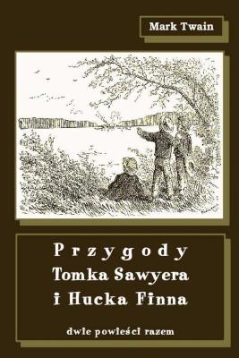 okładka Przygody Tomka Sawyera i Hucka Finna, Ebook | Mark Twain