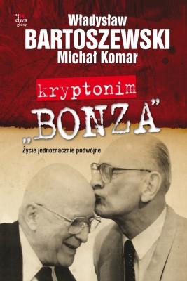 okładka Kryptonim Bonza, Ebook | Władysław Bartoszewski, Michał Komar