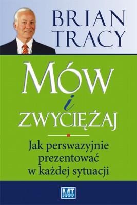 okładka Mów i zwyciężaj, Ebook   Brian Tracy