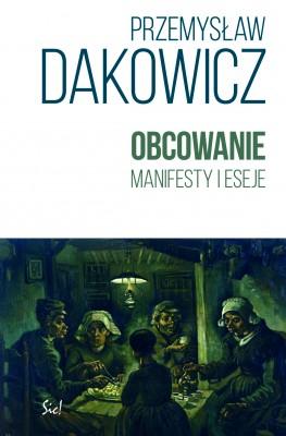 okładka Obcowanie. Manifesty i eseje, Ebook   Przemysław Dakowicz