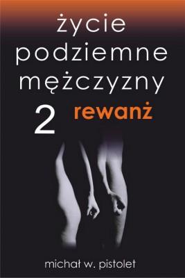 okładka Życie podziemne mężczyzny 2. Rewanż, Ebook | Michał W.  Pistolet