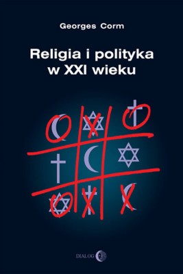 okładka Religia i polityka w XXI wieku, Ebook | Georges  Corm