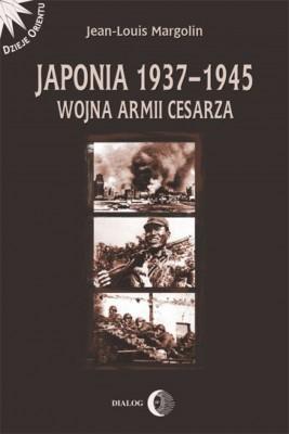okładka Japonia 1937-1945. Wojna Armii Cesarza, Ebook | Margolin Jean-Louis