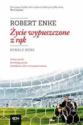 okładka Robert Enke. Życie wypuszczone z rąk, Ebook | Ronald Reng
