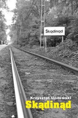 okładka Skądinąd, Ebook | Krzysztof Uniłowski