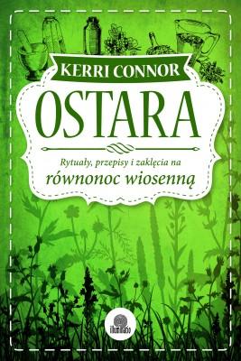 okładka Ostara. Rytuały, przepisy i zaklęcia na równonoc wiosenną, Ebook | Kerri Connor