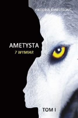 okładka Ametysta 7 wymiar tom 1, Ebook | Viktoria Armstrong