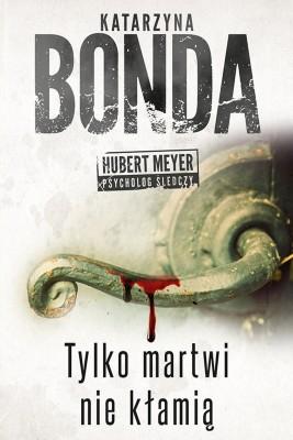 okładka Tylko martwi nie kłamią, Ebook | Katarzyna Bonda