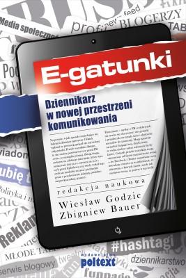 okładka E-gatunki dziennikarskie, Ebook | Wiesław  Godzic, Zbigniew Bauer