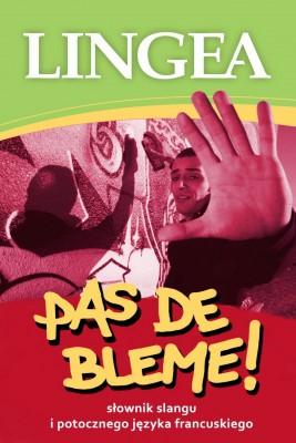 okładka Pas de Bleme! Słownik francuskiego slangu mowy potocznej, Ebook   Lingea