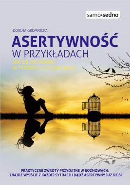 okładka Samo Sedno - Asertywność w przykładach. Jak zachować się w typowych sytuacjach, Ebook | Dorota  Gromnicka