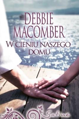 okładka W cieniu naszego domu, Ebook | Debbie Macomber