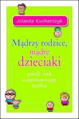 okładka Mądrzy rodzice mądre dzieciaki, Ebook | Jolanta  Kucharczyk