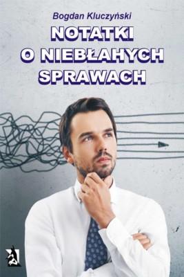 okładka Notatki o niebłahych sprawach, Ebook | Bogdan Kluczyński