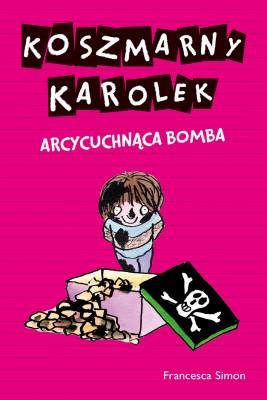 okładka Koszmarny Karolek. Arcycuchnąca bomba, Ebook | Francesca Simon
